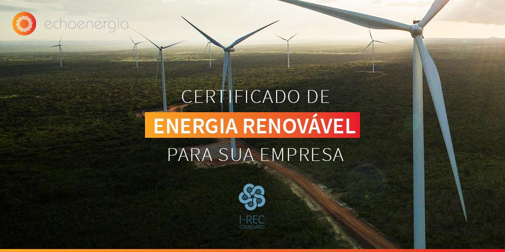Echoenergia já pode emitir certificados I-REC