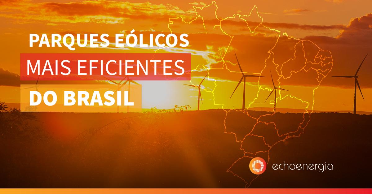 (Brazilian Portuguese) Parques da Echoenergia entre os mais eficientes do Brasil